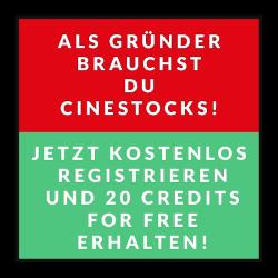 Als Gründer brauchst du Cinestocks! - Jetzt kostenlos registrieren und 20 Credits for free erhalten!