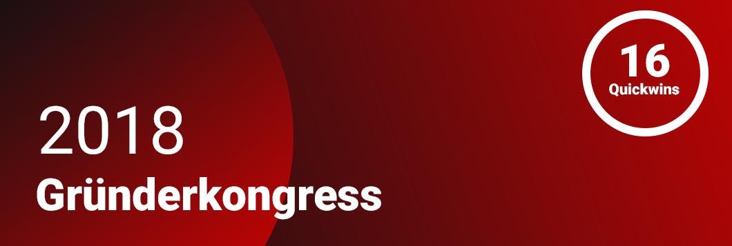 Gründerkongress 2018 unsere Erfahrungen und Quick Wins